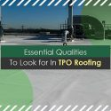 Essential Qualities to Look for in TPO Roofing