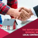 The Importance of Working With a Local Contractor